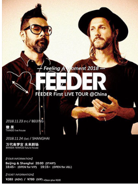 FEEDER First LIVE TOUR China·Feeling A Moment